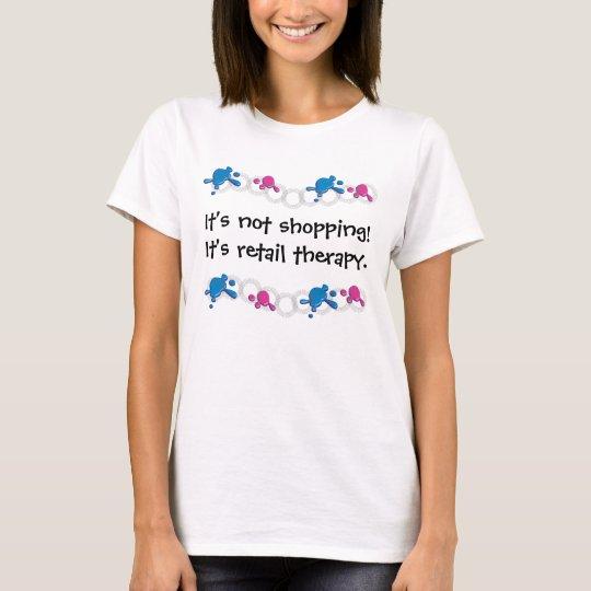 It's not shopping! T-Shirt