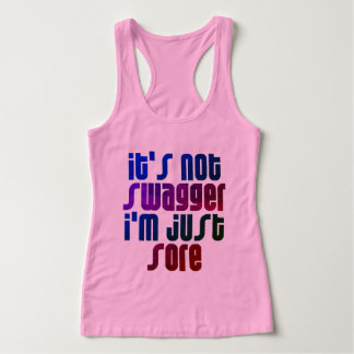 IT'S NOT SWAGGER I'M JUST SORE TANK TOP