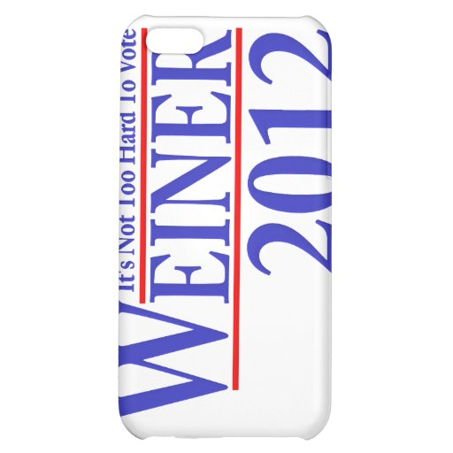 It's Not Too Hard To Vote Weiner 2012 iPhone 5C Cases