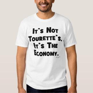 It's Not Tourette's, It's the Economy T-shirt