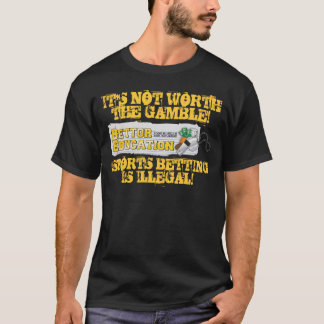 It's Not Worth The Gamble T-Shirt