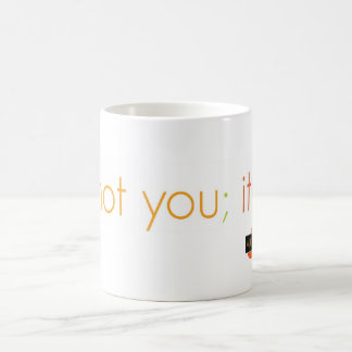 """It's not you it's me"" Color Changing Mug"