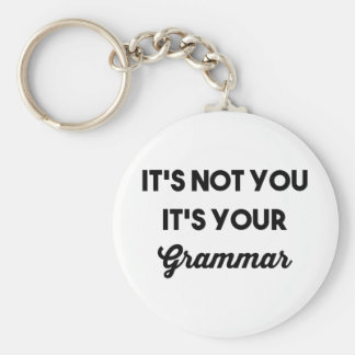 It's Not You It's Your Grammar Basic Round Button Keychain