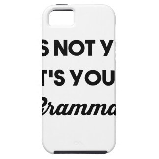 It's Not You It's Your Grammar iPhone 5 Case