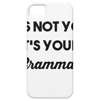It's Not You It's Your Grammar iPhone 5 Covers