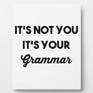 It's Not You It's Your Grammar Plaque
