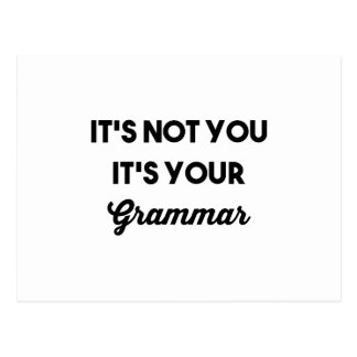 It's Not You It's Your Grammar Postcard