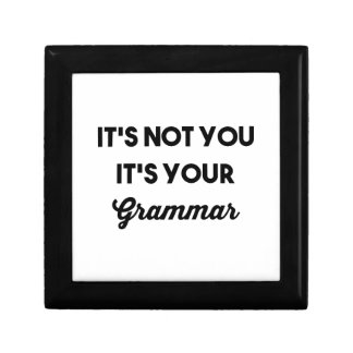It's Not You It's Your Grammar Trinket Box