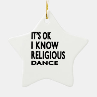 It's OK I Know Religious Dance Ornaments