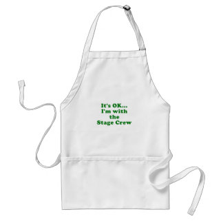 Its OK Im with the Stage Crew Standard Apron