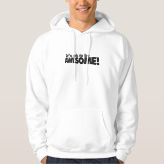 It's ok to be awesome hoodie