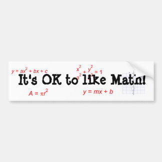 It's OK to like Math! Bumper Sticker