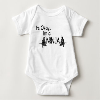 It's Okay...I'm a ninja Baby Bodysuit