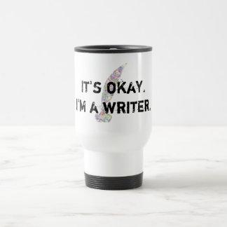 It's okay. I'm a Writer. Travel Mug