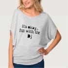 It's okay, I'm with the DJ T-Shirt