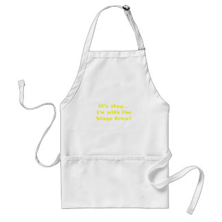 Its Okay Im With the Stage Crew Standard Apron