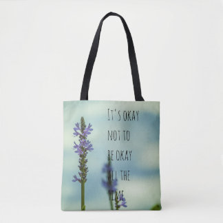 It's okay not to be okay all the time tote bag
