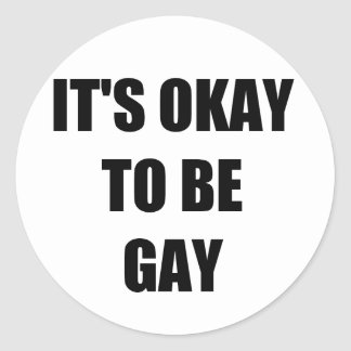 It's okay to be gay classic round sticker
