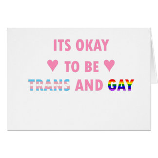 It's Okay To Be Trans And Gay (v1) Card