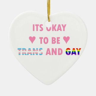 It's Okay To Be Trans And Gay (v1) Ceramic Heart Ornament