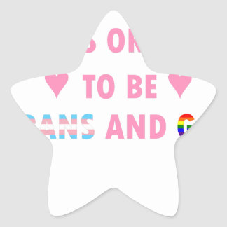 It's Okay To Be Trans And Gay (v1) Star Sticker