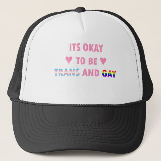 It's Okay To Be Trans And Gay (v1) Trucker Hat