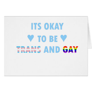It's Okay To Be Trans And Gay (v2) Card