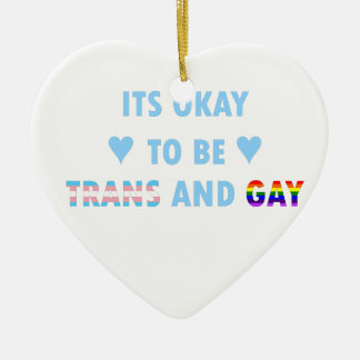 It's Okay To Be Trans And Gay (v2) Ceramic Ornament
