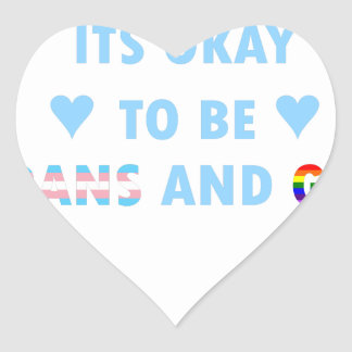 It's Okay To Be Trans And Gay (v2) Heart Sticker