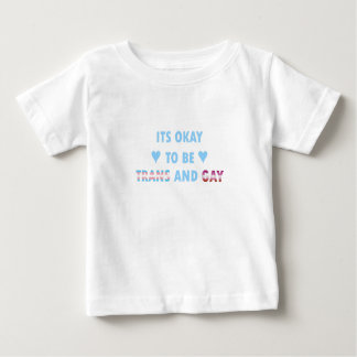 It's Okay To Be Trans And Gay (v3) Baby T-Shirt