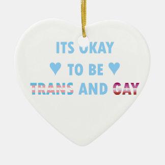 It's Okay To Be Trans And Gay (v3) Ceramic Heart Ornament