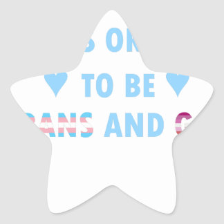 It's Okay To Be Trans And Gay (v3) Star Sticker