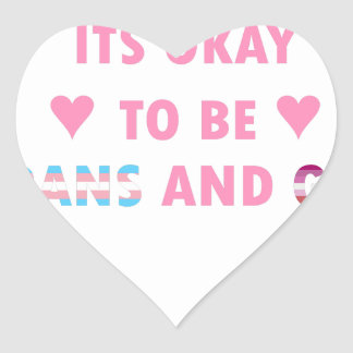 It's Okay To Be Trans And Gay (v4) Heart Sticker