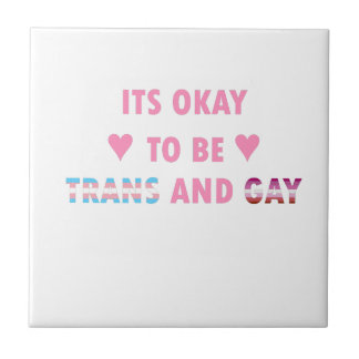 It's Okay To Be Trans And Gay (v4) Tile