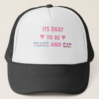 It's Okay To Be Trans And Gay (v4) Trucker Hat
