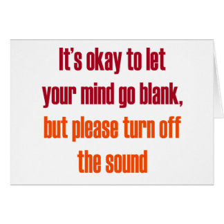 It's okay to let your mind go blank card