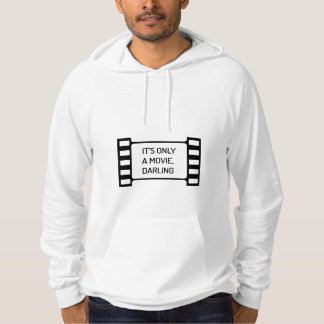 It's only a Movie, Darling. Black and White Film Hoodie