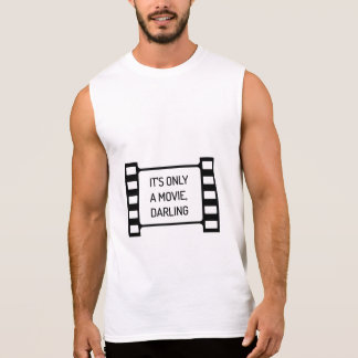 It's only a Movie, Darling. Black and White Film Sleeveless Shirt