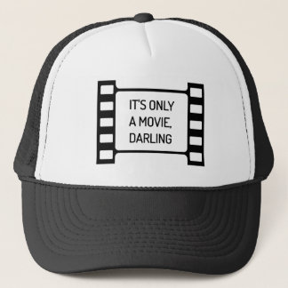 It's only a Movie, Darling. Black and White Film Trucker Hat