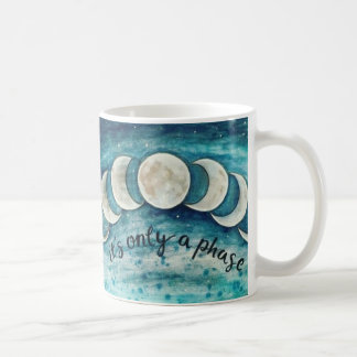 It's only a phase moon phase coffee mug