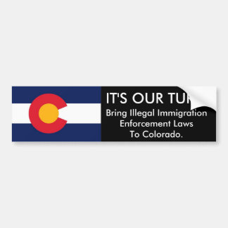 IT'S OUR TURN, Colorado Bumper Sticker