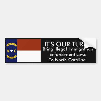 It's Our Turn, North Carolina Bumper Sticker