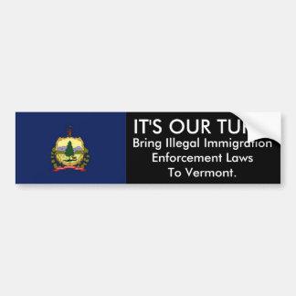 IT'S OUR TURN, Vermont Bumper Sticker