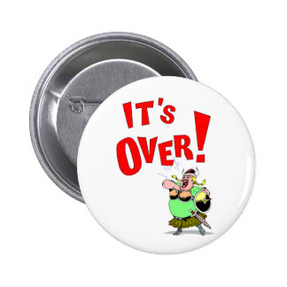 Its OVER! 2 Inch Round Button