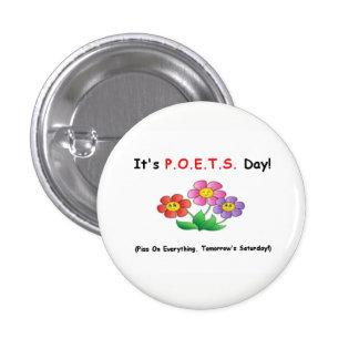It's P.O.E.T.S. Day! 1 Inch Round Button