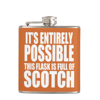 It's Possible This is my Scotch Flask