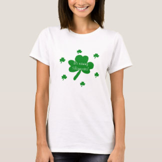 It's Raining Shamrocks T-Shirt