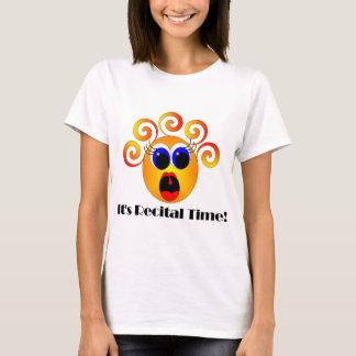 It's Recital Time! T-Shirt