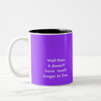 It's right on the tip of my tongue., Well then ... Two-Tone Coffee Mug