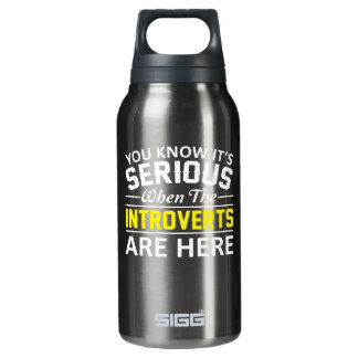 Its Serious When The Introverts Are Here Insulated Water Bottle